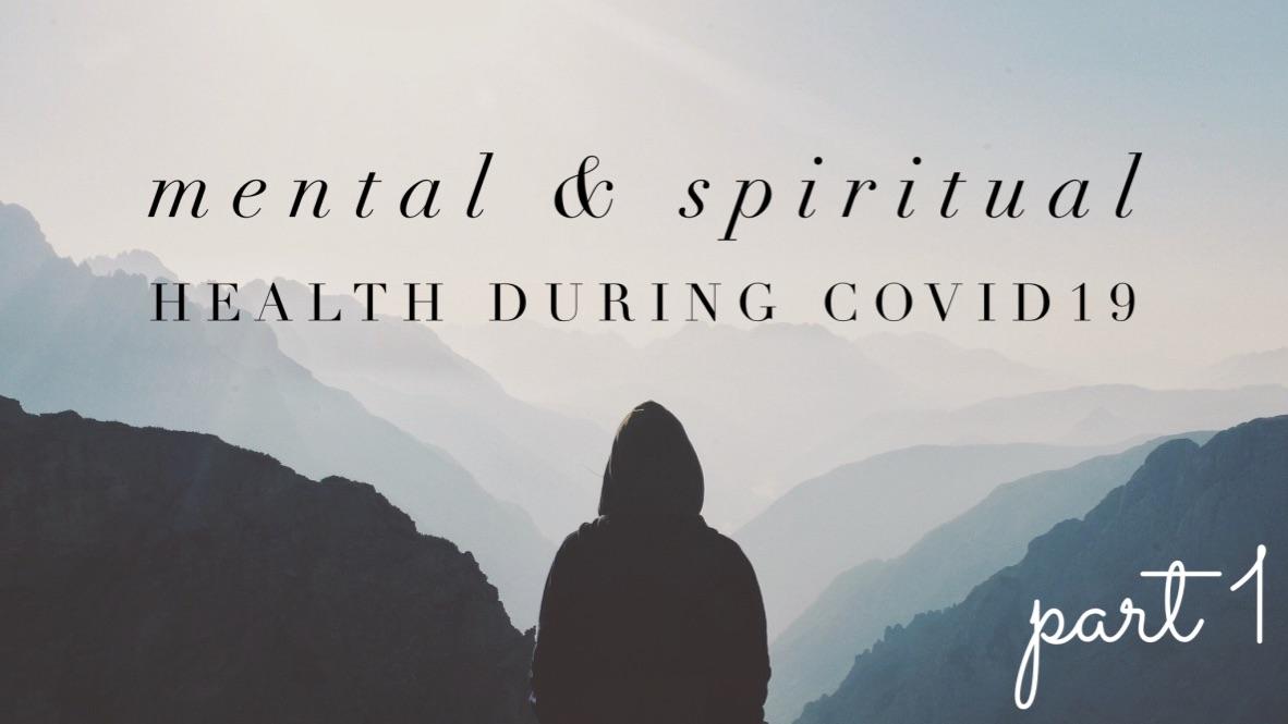 Mental Health and Spiritual Health during COVID-19 - Coronavirus Pandemic
